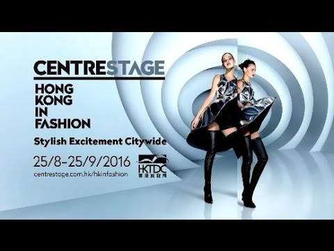 CENTRESTAGE Hong Kong in Fashion – Stylish Excitement Citywide