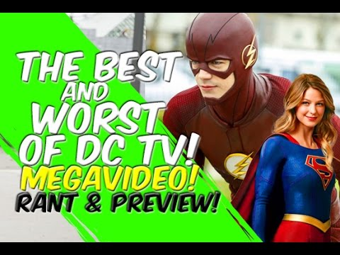 The BEST & WORST of DC TV! - MEGAVIDEO! Rant & Preview! #TheFlash #Arrow #Supergirl