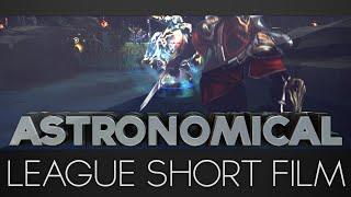 Astronomical - A League of Legends Short Film