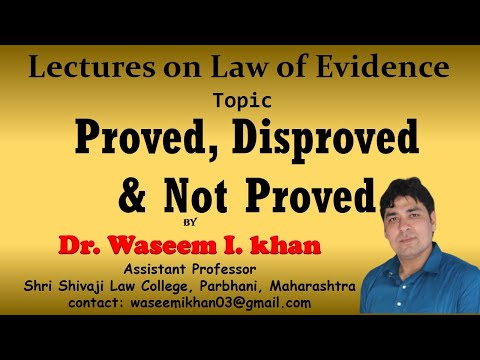 Proved, Disproved and Not Proved | Lectures on Law of Evidence Part 1.