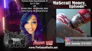 PreGame Radio with Brooklyn Black & Sharice Farmer Season 13 Episode 18 The Ma$erati Money Episode