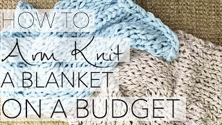 HOW TO ARM KNIT A BLANKET ON A BUDGET with Simply Maggie