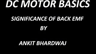 DC Motor Basics || Significance of back EMF ||