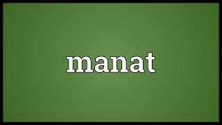 Manat Meaning