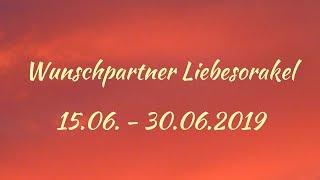Wunschpartner Liebesorakel 15. 06.  30. 06. 2019