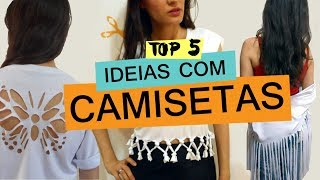TOP 5 IDEIAS PARA CUSTOMIZAR CAMISETA