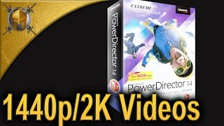 How to Render 2560 x 1440 (60fps/2K) Videos with Power DIrector 14 Ultimate [HD]