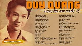 Duy Quang và những bài nhạc trữ tình hay nhất (Thu âm trước 1975)