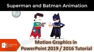 SuperMan and BatMan Animation in Microsoft PowerPoint 2016 / 2019 Tutorial