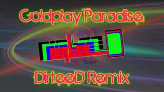 Coldplay - Paradise [DirteeD Remix]