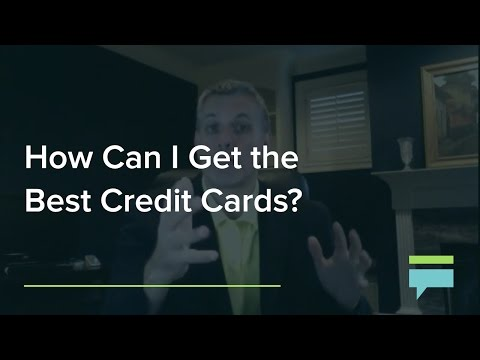 How Can I Get The Best Credit Cards?