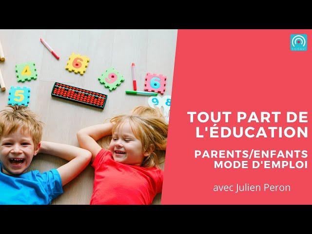 Tout part de l'éducation  - interview de Julien Peron