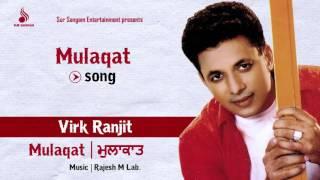 Mulaqat | Virk Ranjit | Rajesh M Lab. | New Punjabi Songs 2016