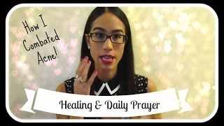 Healing From Acne and Daily Prayer