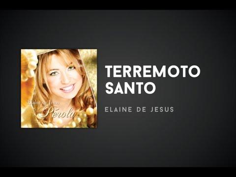 elaine de jesus terremoto santo
