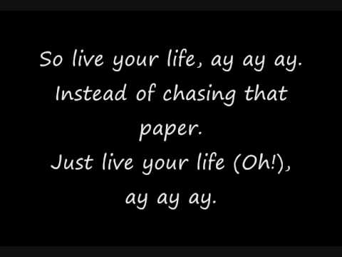 T.I Ft Rihanna - Live Your Life Lyrics