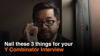 3 Tips to Nail the Y Combinator Interview