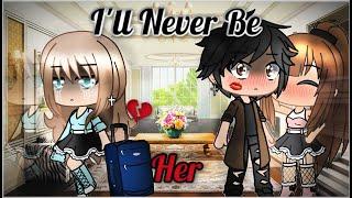 °•I'll Never Be Her...•° | Gacha Life Mini Movie | GLMM