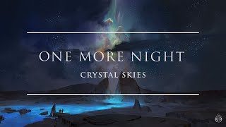 Crystal Skies - One More Night | Ophelia Records