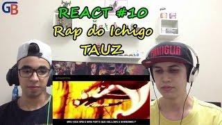 REACT 10 - RAP DO ICHIGO (BLEACH) | TAUZ RAPTRIBUTO 03 (TAUZ) - GB
