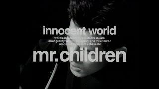 Mr.Children 「innocent world」 MUSIC VIDEO