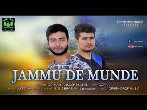 JAMMU DE MUNDE (Full Audio) || goraa feat. Ankush Kumar || Green drop music || latest Jammu song.
