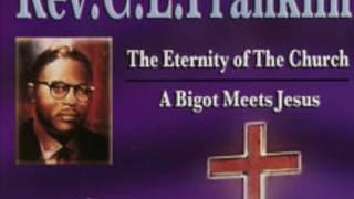 Rev.  C.  L.  Franklin  - A Bigot Meets Jesus