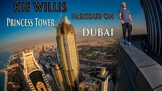 Kie Willis  PARKOUR ON HIGH BUILDING IN DUBAI