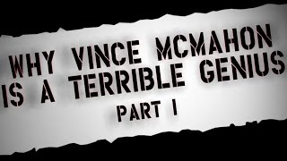 Adam's Pipebomb #5: Why Vince McMahon Is A Terrible Genius Part 1