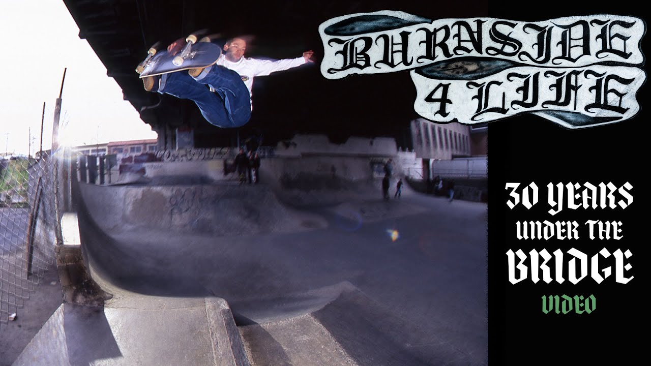 Burnside 4 Life: 30 Years Under The Bridge Video