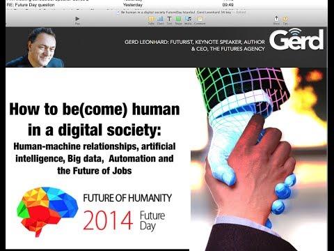 Being Human In A Digital Society: my presentation Future Day 2014 Istanbul: TURKISH DUB VERSION