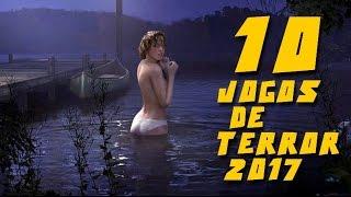 10 JOGOS de TERROR MAIS AGUARDADOS de 2017 (Ps4, Xbox One, PC)