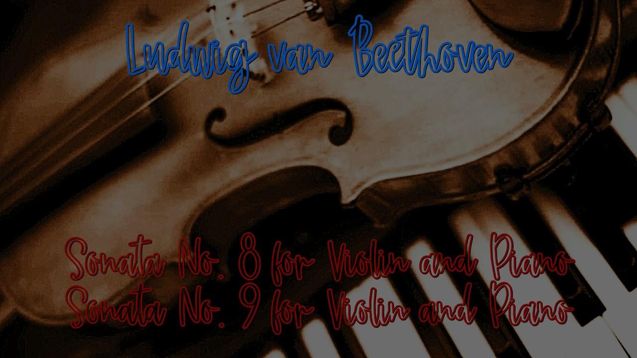 Ludwig van Beethoven - Sonatas No. 8 & 9 for Violin and Piano