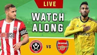 Sheffield United vs Arsenal - Live Football Watchalong (Stream)