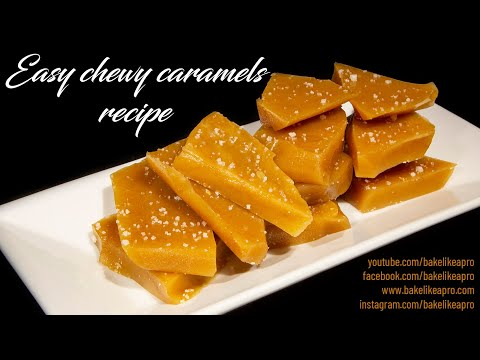 Easy Chewy Caramels Recipe