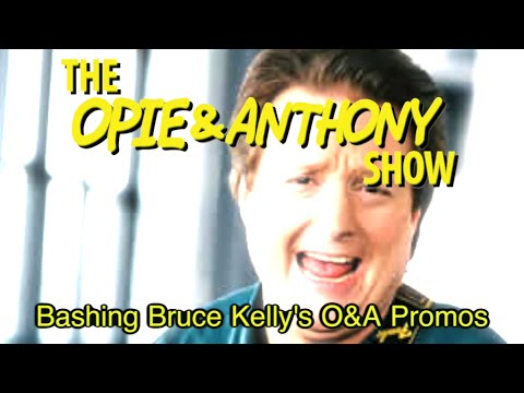 Opie & Anthony: Bashing Bruce Kelly's O&A Promos (04/15/05)