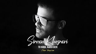 Sirvan Khosravi - To Khial Kardi Beri Remix - [Audio Only]