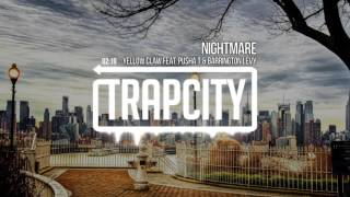 Yellow Claw - Nightmare (feat. Pusha T & Barrington Levy) Mp3