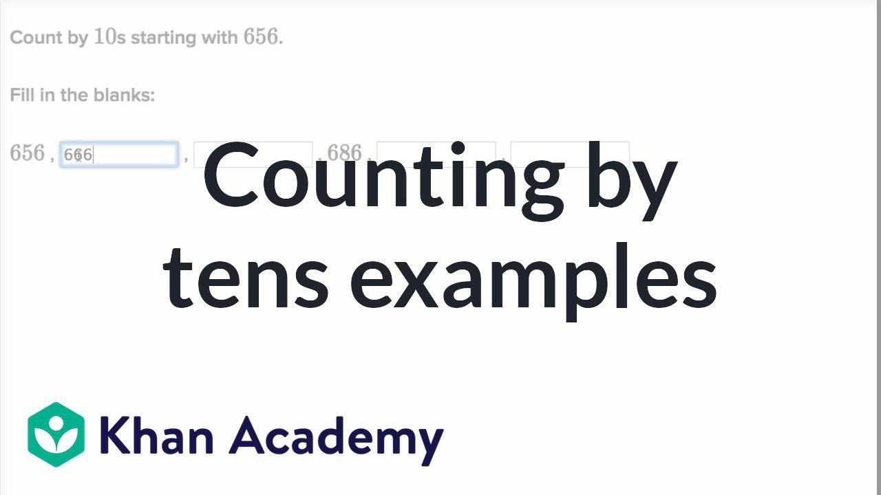 Counting by 10s (video) | Skip-counting | Khan Academy