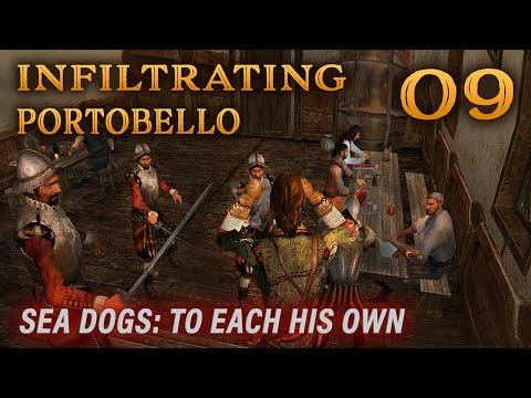 Playing Sea Dogs: To Each His Own - Impossible Difficulty - Ep. 9 - Infiltrating Portobello