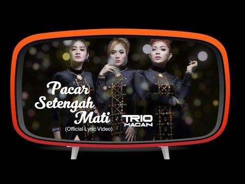 Trio Macan - Pacar Setengah Mati (Official Lyric Video)