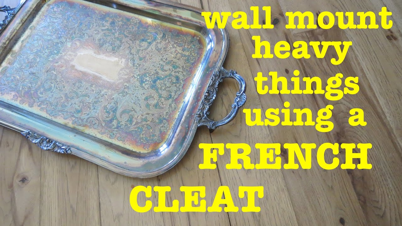 How to hang heavy things on the wall using french cleat - Things to put on a wall ...