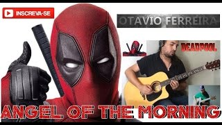 Deadpool - Angel of the Morning - Acoustic Guitar
