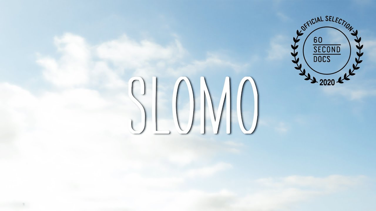 Slomo | 60 SECOND DOCS OFFICIAL SELECTION