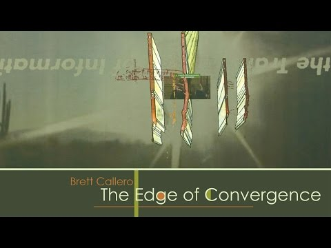 Brett Callero: The Edge of Convergence