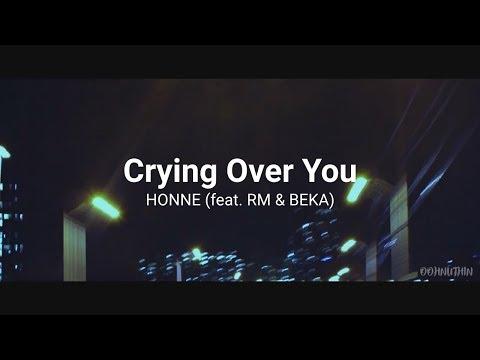 【MV】 Crying Over You - HONNE (feat. RM & BEKA) | Lyric Video