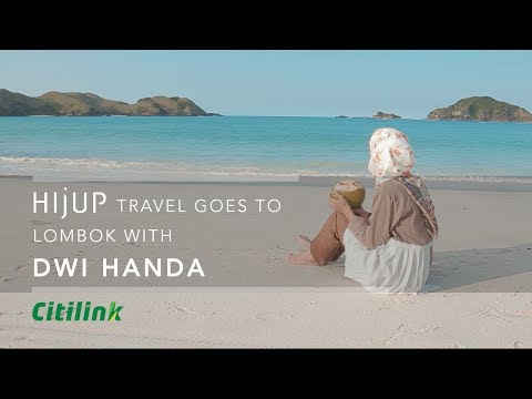 HIJUP Travel Goes To Lombok With Dwi Handa