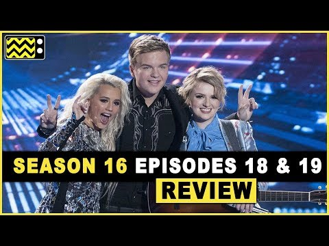 American Idol Season 16 Episodes 18 & 19 Review & Reaction | AfterBuzz TV