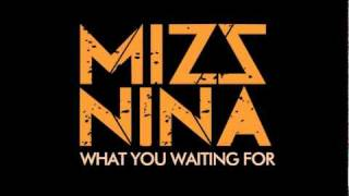 Mizz Nina - What you waiting for (remix)