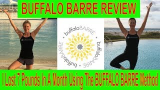 BUFFALOBARRE REVIEW/ I lost 7 pounds in a month using the BUFF…